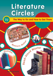 Literature Circles: The Way to Go and How to Get There (Years 4-8)
