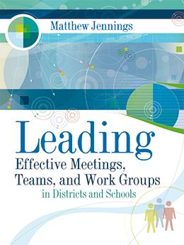 Leading Effective Meetings, Teams & Work Groups in Districts & Schools