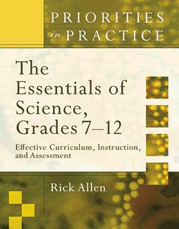 Priorities in Practice: The Essentials of Science, Yrs 7-12: Effective Curriculum, Instruction and Assessment