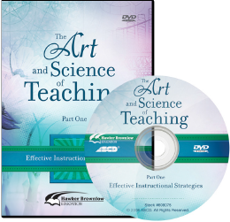 The Art and Science of Teaching Part 1: Effective Instructional Strategies