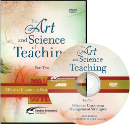 The Art and Science of Teaching Part 2: Effective Classroom Management Strategies