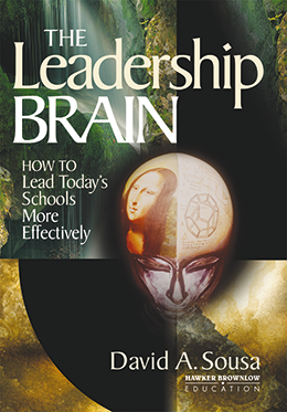The Leadership Brain: How to Lead Todays Schools More Effectively