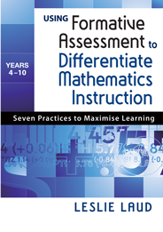 Using Formative Assessment to Differentiate Mathematics Instruction, Years 4-10