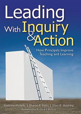 Leading with Inquiry & Action: How Principals Improve Teaching and Learning