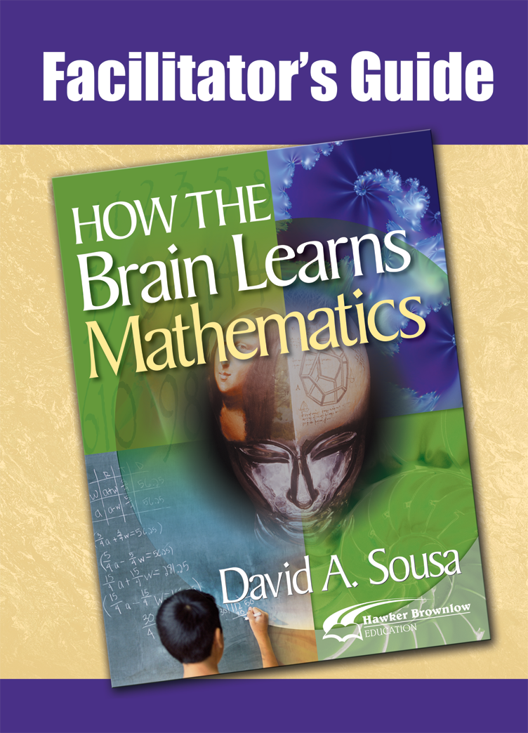 Facilitators Guide to How the Brain Learns Mathematics