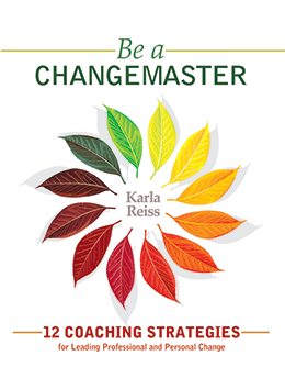 Be a CHANGEMASTER: 12 Coaching Strategies for Leading Professional and Personal Change
