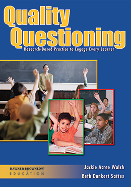 Quality Questioning - Research-Based Practice to Engage Every Learner