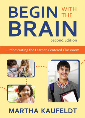 Begin With the Brain: Orchestrating the Learner-Centered Classroom, Second Edition