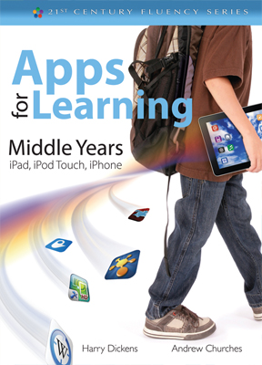 Apps for Learning: iPad/iPod Touch/iPhone Apps for Middle Years Classrooms
