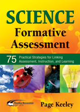 Science Formative Assessment: 75 Practical Strategies for Linking Assessment, Instruction and Learning