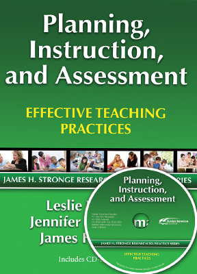 Planning, Instruction and Assessment: Effective Teaching Practices