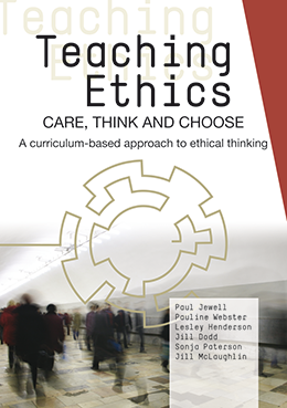 Teaching Ethics: Care, Think and Choose - A Curriculum-based Approach to Ethical Thinking