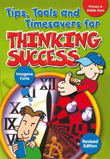 Tips, Tools and Timesavers for Thinking Success: Primary and Middle Years