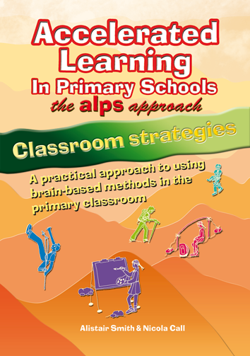 Accelerated Learning in Primary Schools: The ALPS Approach - Classroom Strategies