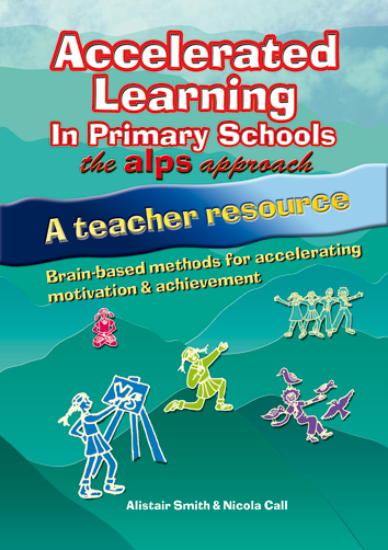 Accelerated Learning in Primary Schools: The ALPS Approach - A Teacher Resource