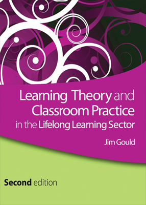 Learning Theory and Classroom Practice in the Lifelong Learning Sector, 2nd Edition