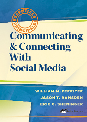 Essentials for Principals: Communicating and Connecting With Social Media