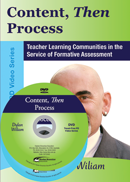 Content, Then Process: Teacher Learning Communities in the Service of Formative Assessment DVD
