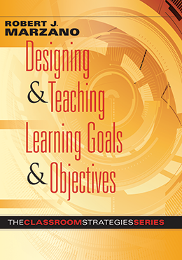 Designing & Teaching Learning Goals & Objectives: The Classroom Strategies Series