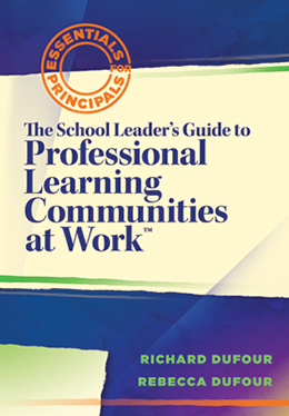 Essentials for Principals: The School Leader's Guide to Professional Learning Communities at Work