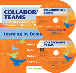 Collaborative Teams in Professional Learning Communities at Work: Learning by Doing DVD