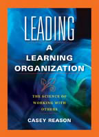 Leading a Learning Organisation: The Science of Working With Others