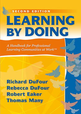 Learning by Doing: A Handbook for Professional Learning Communities at Work, 2nd Edition