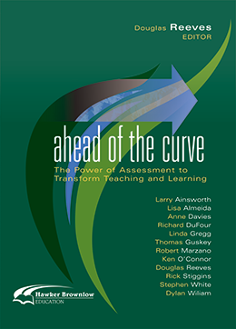 Ahead of the Curve: The Power of Assessment to Transform Teaching & Learning - Leading Edge Series