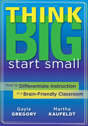 Think Big, Start Small: How to Differentiate Instruction in a Brain-Friendly Classroom
