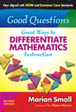 Good Questions: Great Ways to Differentiate Mathematics Instruction, Second Edition
