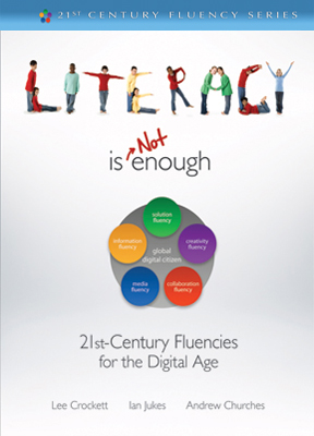Literacy is NOT Enough: 21st Century Fluencies for the Digital Age