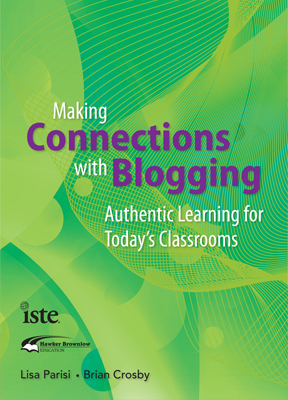 Making Connections With Blogging: Authentic Learning for Todays Classrooms
