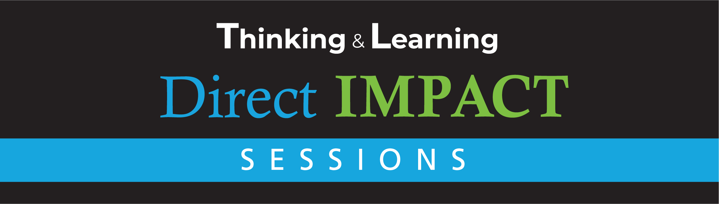 Thinking & Learning Immediate Impact sessions